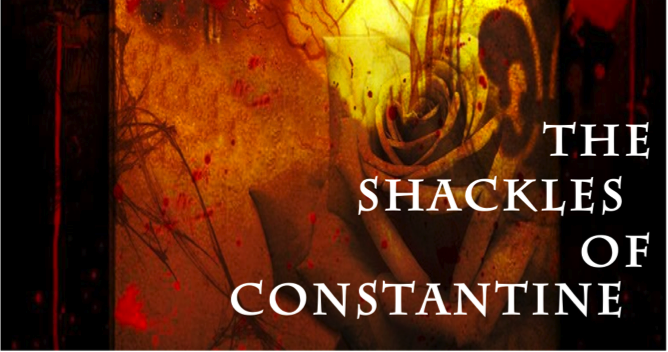 The Shackles of Constantine